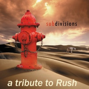 """""""Subdivisions: A Tribute To Rush"""" by Various Artists"""