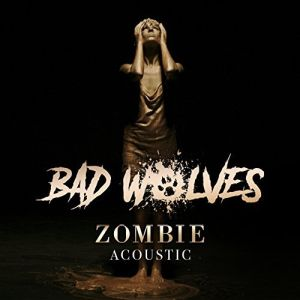 """""""Zombie"""" Acoustic (Single) by Bad Wolves"""