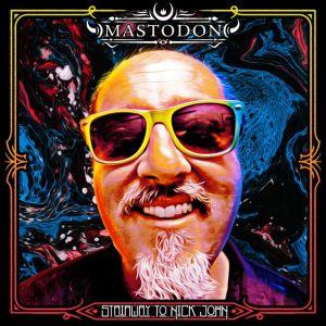 """Stairway To Nick John"" (Single) by Mastodon"