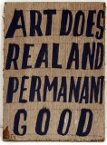 Art Does Real and Permanent Good - 2011, enamel on found material, 8.5 x 12 x 1 inches