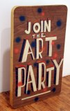 Join the Art Party - 2011, enamel on found material, approx. 36 x 24 x 2 inches