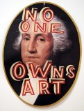 No One Owns Art - 2011, enamel on found material (paper), approx. 25 x 18.5 inches