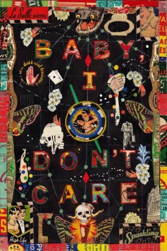 "Tony Fitzpatrick - ""Baby I Don't Care,"" Mixed media on paper, 6 x 9 inches"