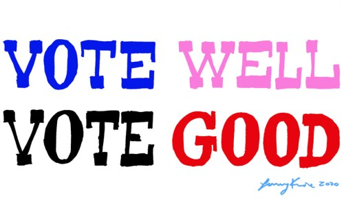Larry Krone - Vote Well Vote Good