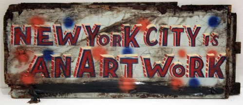 New York City Is an Artwork - 2011, enamel on found material, 30 x 12 x 2 inches