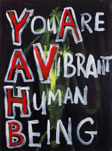You Are a Vibrant Human Being - 2010, Acrylic on panel, 27 x 20 inches