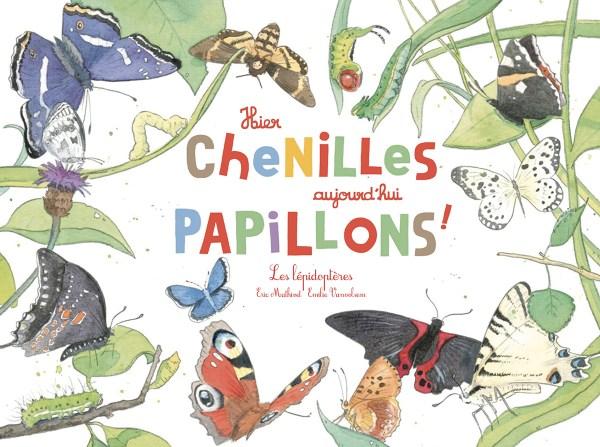 Hier-chenilles-aujourdhui-papillons_couv_editions_du_ricochet