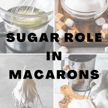 sugar role in macarons.