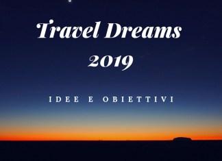 travel dreams 2019 idee obiettivi