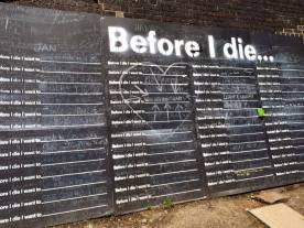 "Found a 'before I die' wall, my favourite was to ""alien proof my coffin (they're not getting my corpse)"", that's genius & bonus points for spelling 'they're' correctly"