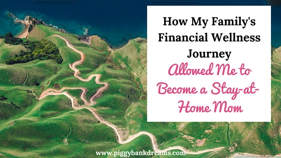 How My Family's Financial Wellness Journey Allowed Me to Become a Stay-at-Home Mom