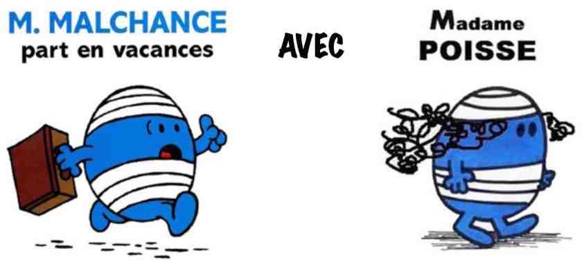 Poisse vs Malchance
