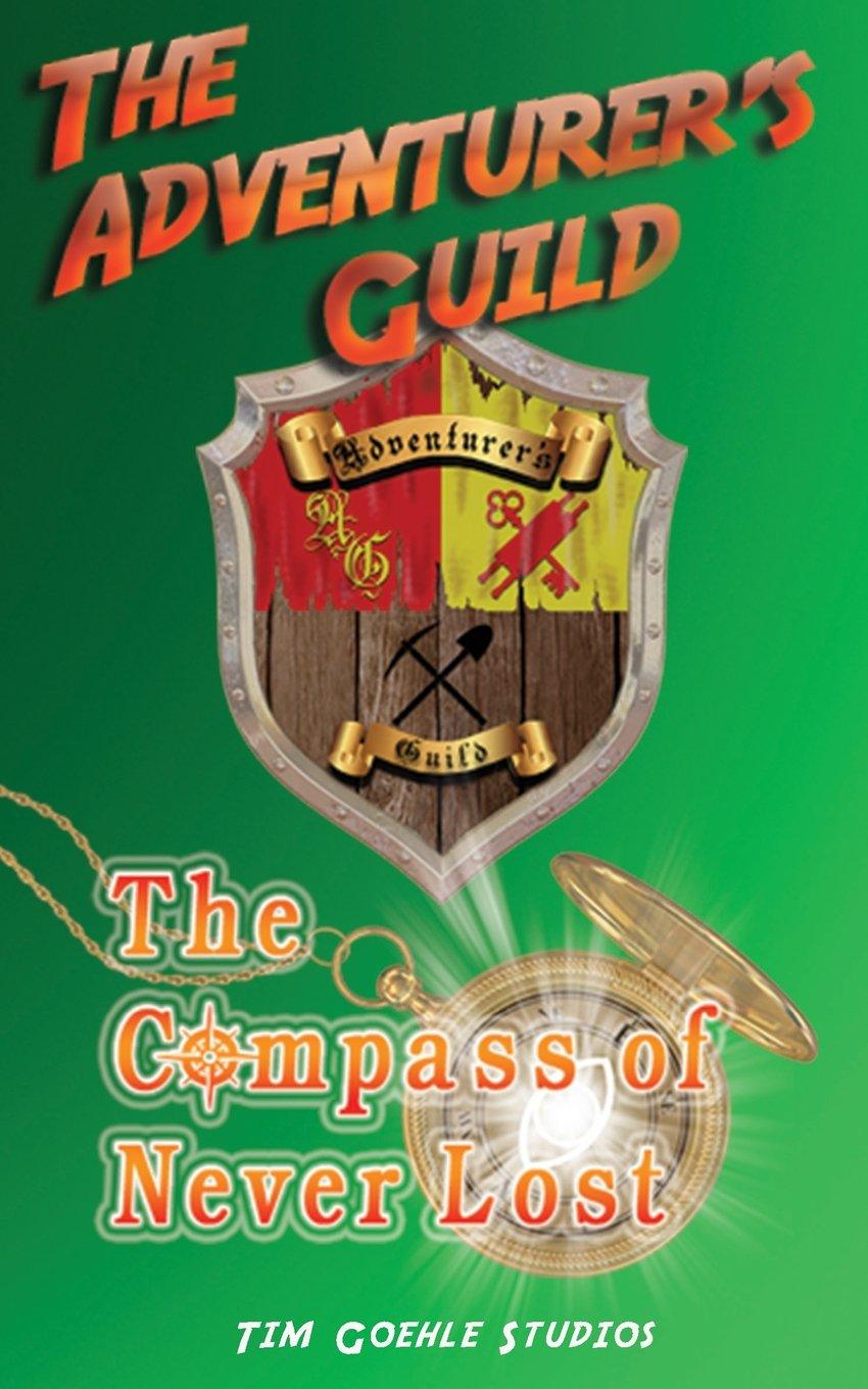 The Compass of Never Lost by Tim Goehle