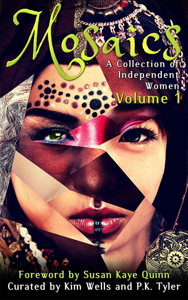 Mosaics, Volume 1 (Independent Women Anthology)