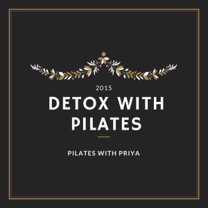 Pilates with Priya: Detox with Pilates