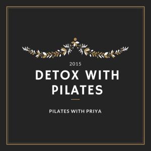 Pilates with Priya: Detox with Pilates