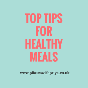Pilates with Priya: Top Tips for Healthy Meals