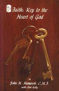 Faith: Key to the Heart of God by John Hampsch, CMF