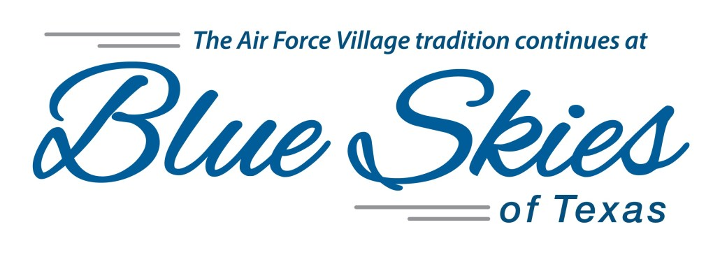 The Air Force Village tradition continues at Blue Skies of Texas
