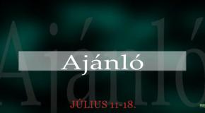 Műsoraink július 11-18.