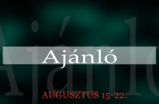Műsoraink augusztus 15-22.