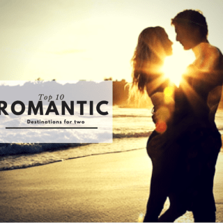 Top 10 Romantic Destinations for Two