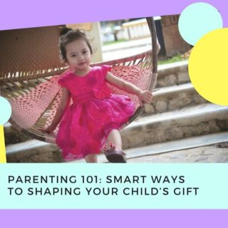 Parenting 101: Smart ways to shaping your child's gift