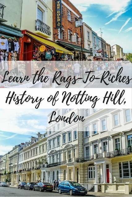 Learn the rags-to-riches history of Notting Hill, London - PinayFlyingHigh.com