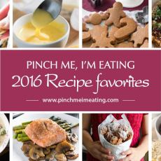 Pinch Me, I'm Eating! 2016 best recipes. Most popular recipes of the year on the blog and Instagram!