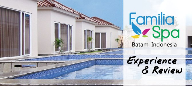 Spa Review: Familia Spa, Batam, Indonesia