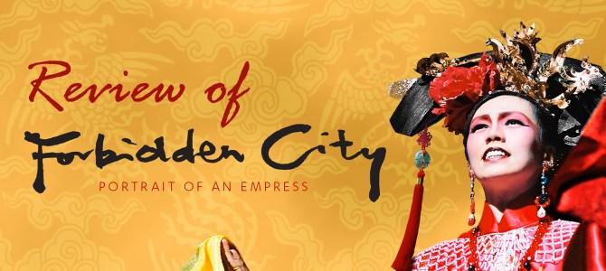 Review: Forbidden City the Musical (Singapore 2017)