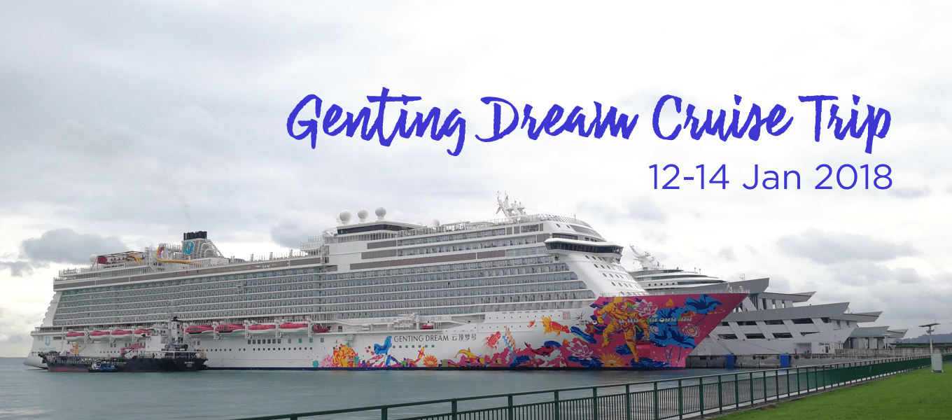 Cruise Review: Genting Dream Cruise Trip (Jan 2018