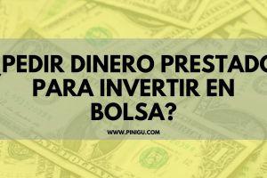 Pedir dinero prestado para invertir en bolsa | [MI EXPERIENCIA 💸]