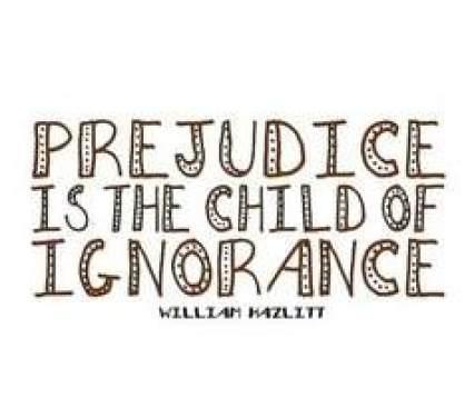 Prejudice-is-the-child-of-ignorance.-William-Hazlitt
