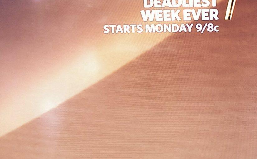 Deadliest Week Ever premiers Monday at 9.