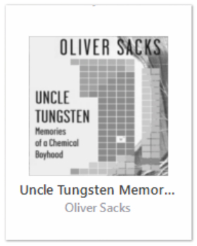 "Image of the book cover of Uncle Tungsten with text ""Uncle Tungsten: Memories of a Chemical Boyhood by Oliver Sacks"""