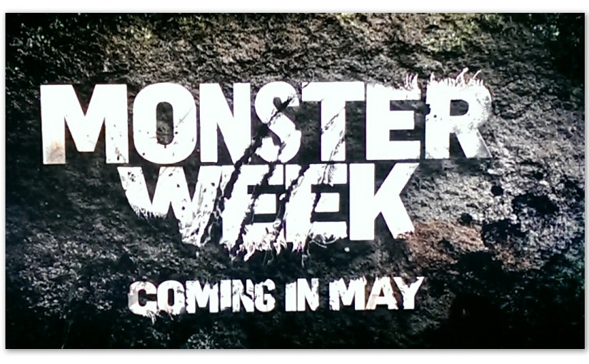 Image of the Monster Week 2016 commercial with text 'Monster Week... Coming in May'