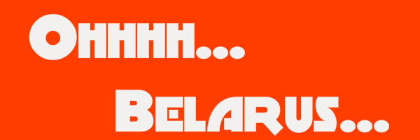 "Orange colored banner with text ""Ohhhh... Belarus..."""