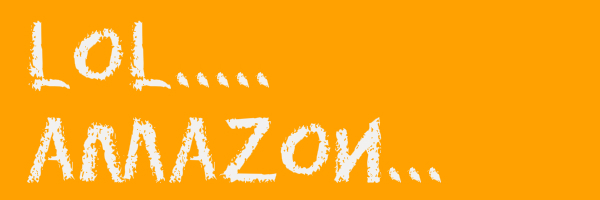 "Yellow colored banner with text ""Lol... Amazon..."""