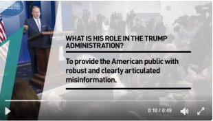 1. What is his role in the Trump administration? To provide the American public with robust and clearly articulated misinformation.