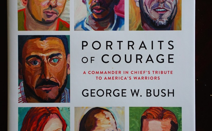 George Bush's Portraits of Courage – <em>Some Kind of Honest Review</em>