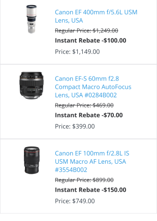 Again, the Canon 100mm f/2.8 macro lens is listed at $749 which is the normal price.