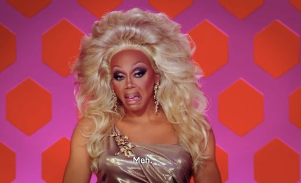 RuPaul looks unimpressed.
