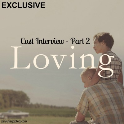 LOVING Interview ~ Part 2