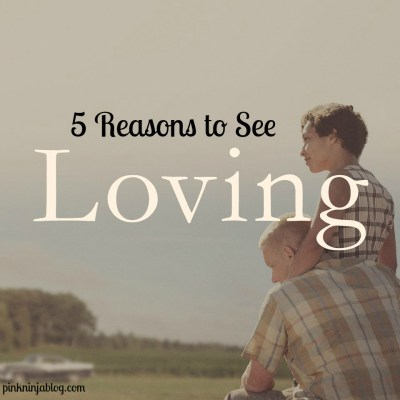 5 Reasons to See LOVING