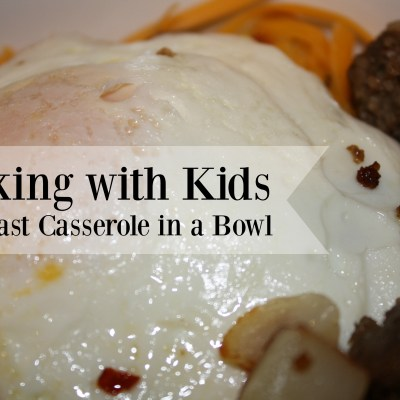 Cooking with Kids ~ Breakfast Casserole in a Bowl