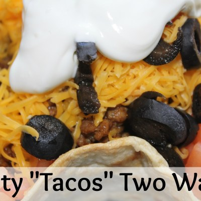 "Tasty ""Tacos"" Two Ways"