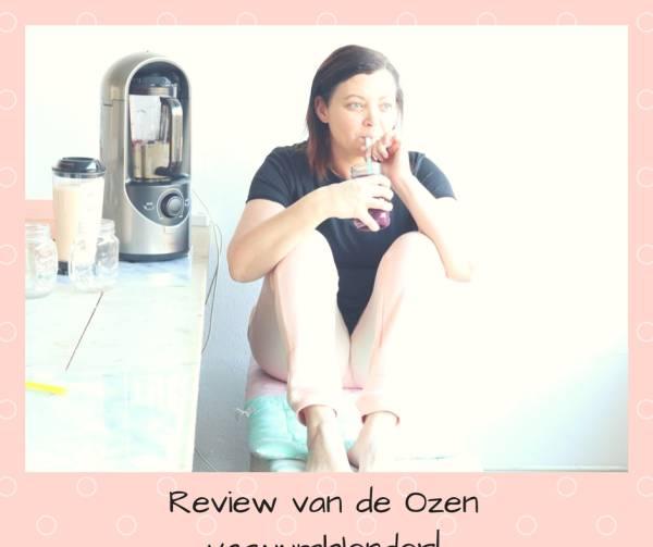 Review van de Ozen vacuumblender - Mmm lekker extra verse sapjes met een Vacuümblender