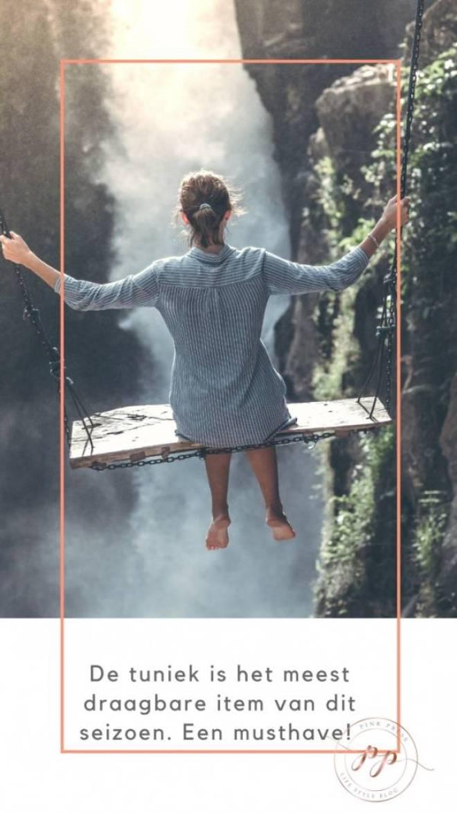 de tuniek - Een tuniek geeft je het gevoel alsof je lekker in je pyjama loopt