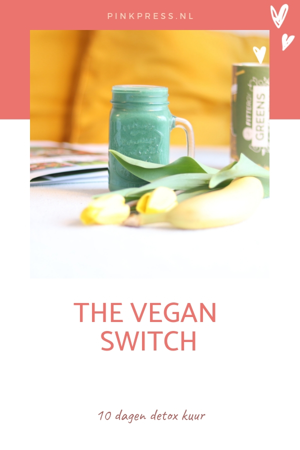 veganistisch dieet - 10 Dagen lang detoxen met The Vegan Switch!